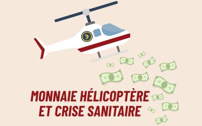 De la monnaie hélicoptère pour affronter la crise sanitaire